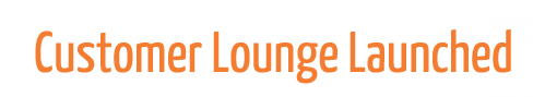 Customer Lounge Launched