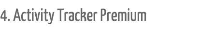 4. Activity Tracker Premium